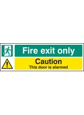 Fire Exit Only Caution this Door Is Alarmed