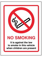 No Smoking It Is Against the Law to Smoke in this Vehicle When Children Are Present