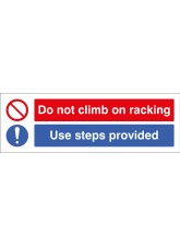 Do Not Climb on Racking use Steps Provided