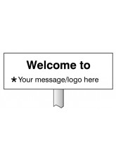 Welcome to … Your Message Here - White Powder Coated Aluminium - 450 x 150mm (800mm Post)