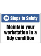 6S Steps to Safety, Maintain your workstation in a tidy condition